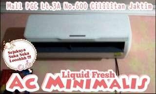 Ac Minimalis liquid fresh sejuknya semau lo