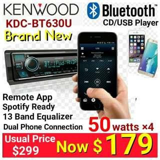Kenwood Single Din Bluetooth with 2 phones connection/calling  ( connects up to 5 devices) + Spotify.  Model BT630U. UP : $329. special:  $ 179. ( Brand new in box and sealed )