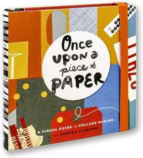Once upon a piece of paper - a visual guide to collage making - creative design and journaling book - Buku desain