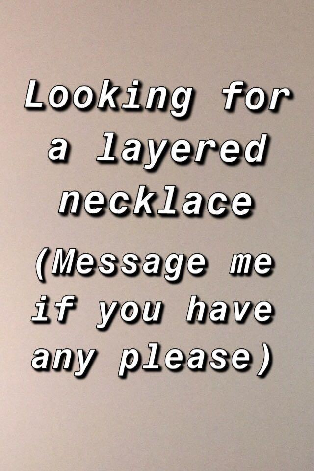 Looking for layered necklace