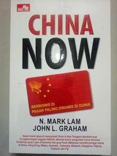 China Now (Berbisnis di Pasar Paling Dinamis di Dunia) - N. Mark Lam & John L. Graham