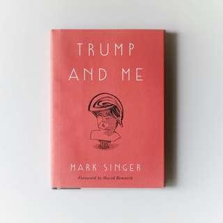 🚚 Trump and Me by Mark Singer (book rental)
