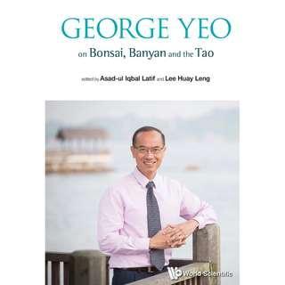🚚 George Yeo on Bonsai, Banyan and the Tao - George Yong-Boon Yeo