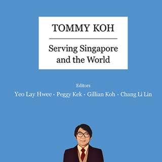 🚚 Tommy Koh: Serving Singapore And The World - Yeo Lay Hwee; Kek Peggy; Peck Gee; Koh Gillian; Li Lin Chang