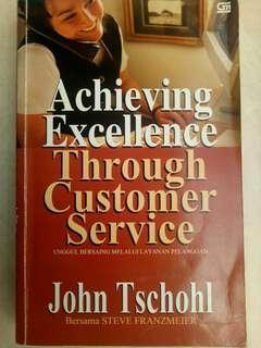 Achieving Excellence Though Customer Service - John Tschohl & Steve Franzmeier