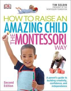how to raise an amazing child montessori way