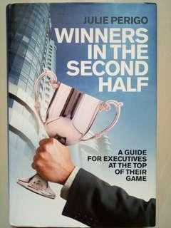 Winners In The Second Half (A Guide for Executives at The Top of Their Game) - Julie Perigo