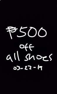 TODAY ONLY! 500-Peso Discount on all Shoes