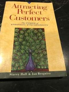 Attracting Perfect Customers : The Power of Strategic Synchronicity