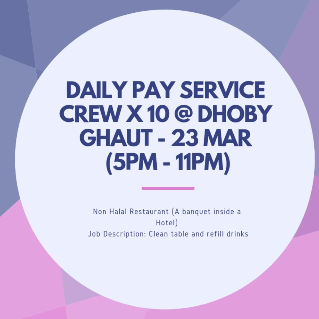 DAILY PAY SERVICE CREW X 10 - 23 MAR (5PM - 11PM)
