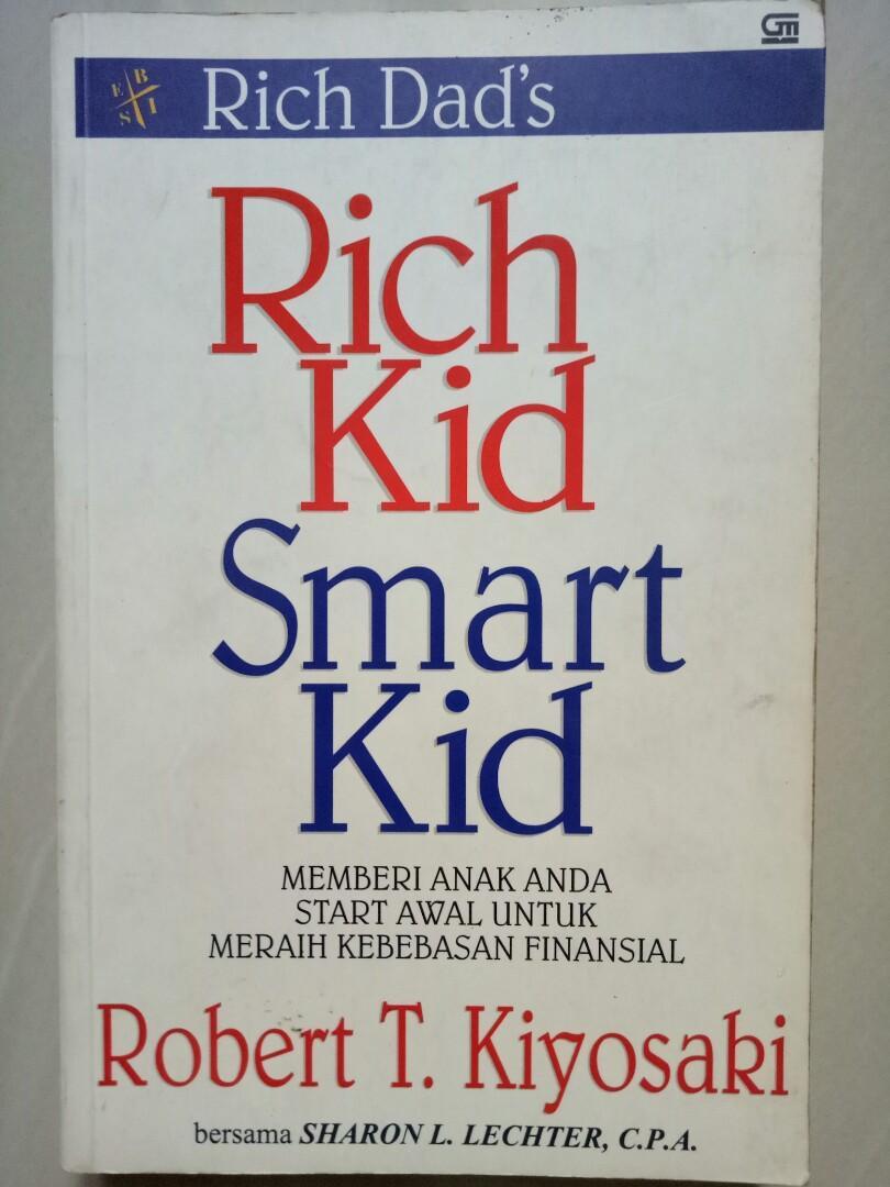 Rich Kid Smart Kid (Memberi Anak Anda Start Awap untuk Meraih Kebebasan Finansial) - Robert T. Kiyosaki & Sharon L. Lechter, C.P.A