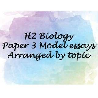 H2 Bio Model Essays arranged by topic for Paper 3