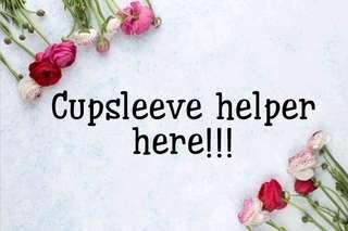 Cupsleeve helper here!