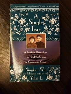 🚚 016. A Single Tear: A Family's Persecution, Love & Endurance in - Communist China, By Ningkun Wu