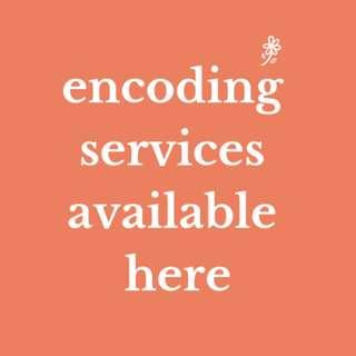ENCODING SERVICES AVAILABLE HERE