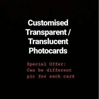 Customized Transparent / Translucent Photocards