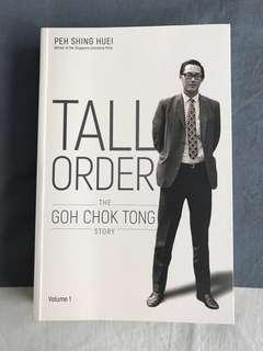 Tall Order : The Goh Chok Tong Story by Peh Shing Huei