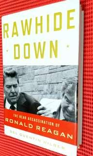 Rawhide Down, The Near Assassination of Ronald Reagan - Del Quentin Wilber