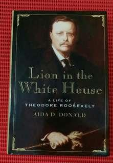 Lion in the White House - A Life of Theodore Roosevelt