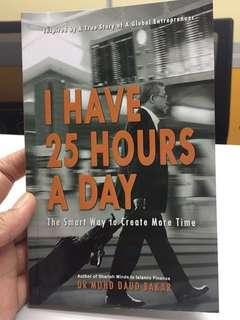 I have 25 hours a day by Dr Mohd Daud Bakar