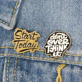 [BUY 3 FREE 1] start today don't overthink things enamel pin