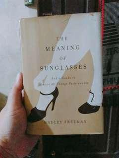 The Meaning of Sunglasses - Hadley Freeman