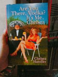 Are You There Vodka? It's me Chelsea - Chelsea Handler