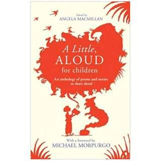 [Brand New - Paperback] A Little, Aloud, for Children By: Angela Macmillan, Michael Morpurgo (Foreword by)