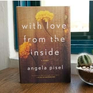 With Love From the Inside - Angela Pisel (Hardback)