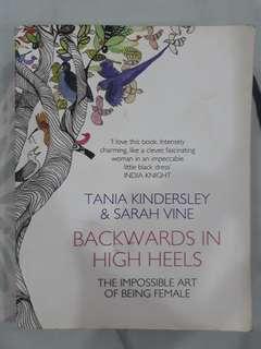 Backwards in high heels by Tania Kindersley & Sarah Vine