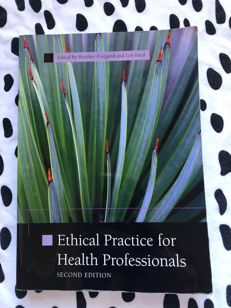 Ethical Practice for Health Professionals 2nd edition by Freegard & Isted