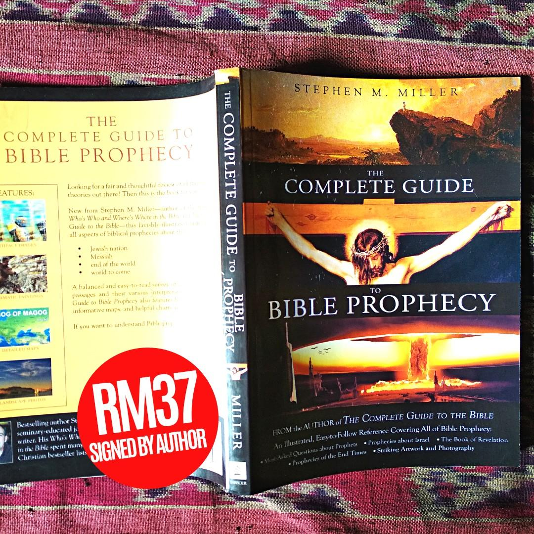 The Complete Guide To Bible Prophecy 2010 Fully Illustrated By Stephen M Miller Books Stationery Books On Carousell