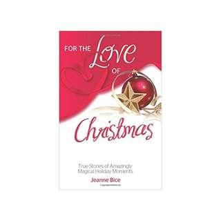 For the Love of Christmas: True Stories of Amazingly Magical Holiday Moments (For the Love Of...(Health Communications)) Paperback – International Edition, October 2, 2012