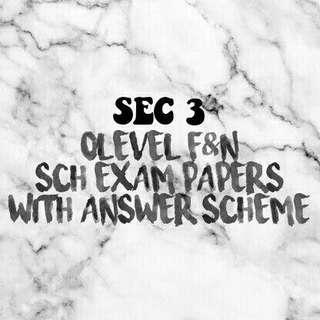 olevel sec 3 f&n sch exam papers w answer scheme
