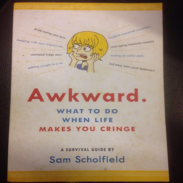Awkward.: What to Do When Life Makes You Cringe—A Survival Guide