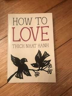 How to love - Thich Nhat Hanh