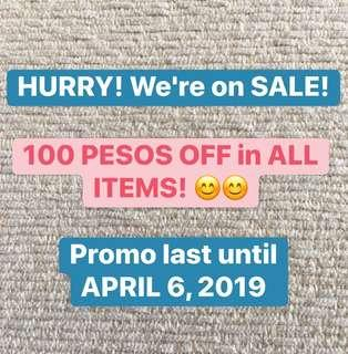 SALE!!! 100 Pesos OFF in ALL ITEMS