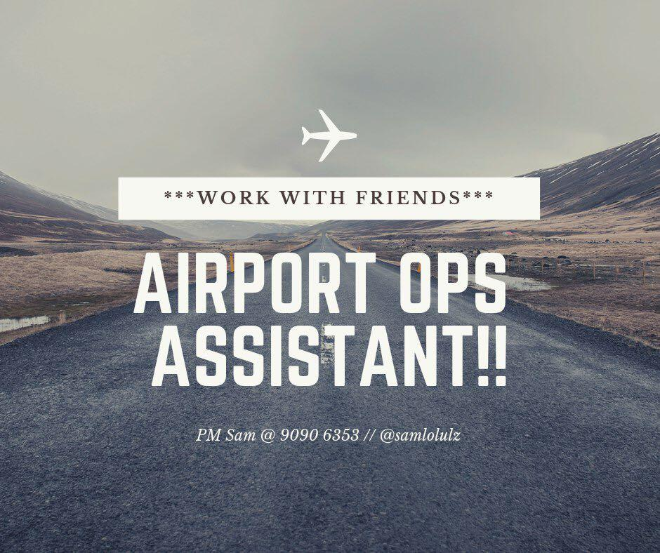 Work in airport with friends// 3MTHS AIRPORT STAFF WANTED