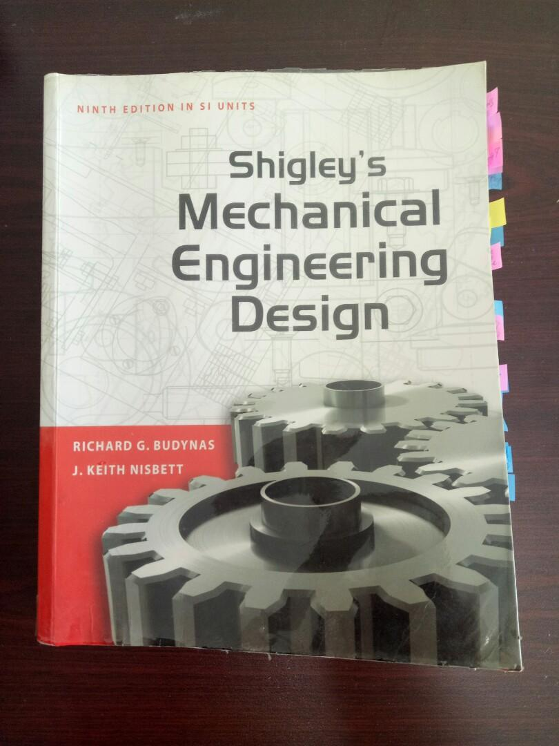 Shigley S Mechanical Engineering Design 9th Edition In Si Units By Richard G Budynas And J Keith Nisbett Books Stationery Textbooks Tertiary On Carousell