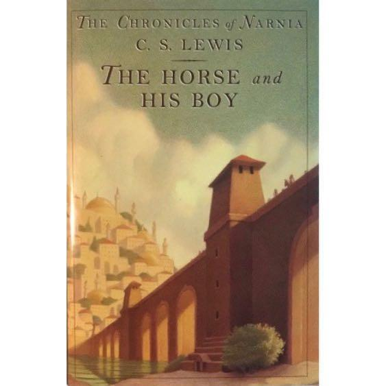 The Chronicles of Narnia The Horse and His Boy (Book 3) by CS Lewis
