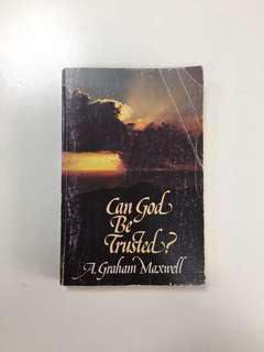 Can God be Trusted? By A Graham Maxwell