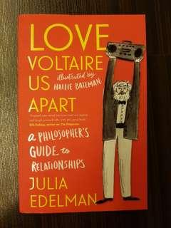 🚚 016. Love Voltaire Us Apart : A Philosopher's Guide to Relationships, By Julia Edelman