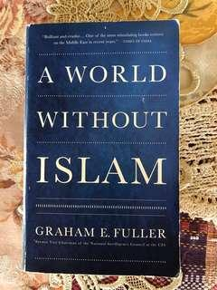 A World Without Islam by Graham E Fuller