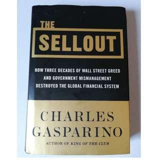 The Sellout: How Three Decades of Wall Street Greed and Government Mismanagement Destroyed the Global Financial System (Hardcover))