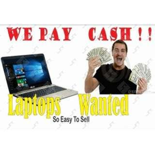 LAPTOPS WANTED