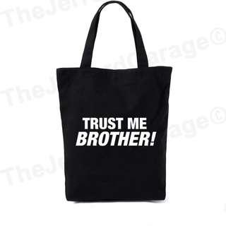 Trust Me Brother! Tote Bag