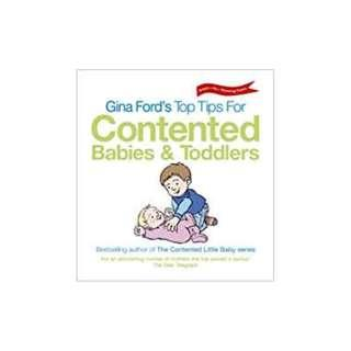 Gina Ford's Top Tips for Contented Babies and Toddlers Paperback – August 4, 2005  by Gina Ford (Author)