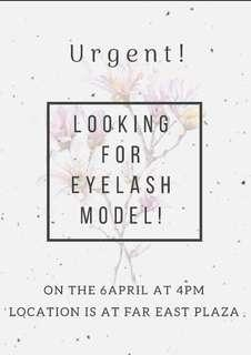 URGENT! Looking for : eyelash model!