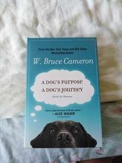 A DOG'S PURPOSE AND A DOG'S JOURNEY BY W. BRUCE CAMERON