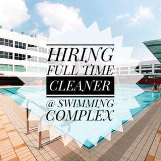 HIRING FULL TIME CLEANER @ SWIMMING COMPLEX